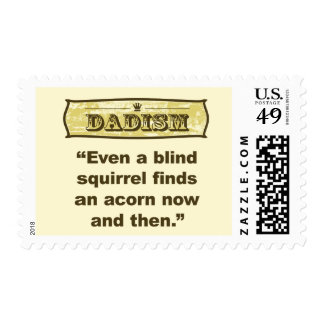 Dadism- Even a blind squirrel find an acorn Postage
