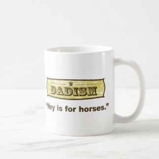 Dadism - ey está para los caballos taza