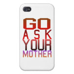 Dadism - GO ASK YOUR MOTHER iPhone 4/4S Covers