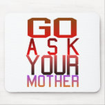 Dadism - GO ASK YOUR MOTHER Mouse Pad
