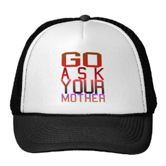 Dadism - GO ASK YOUR MOTHER Trucker Hats