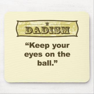 Dadism - guarde sus ojos en la bola tapetes de raton