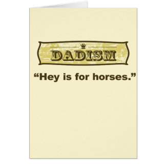 Dadism - Hey is for horses Card