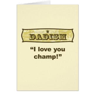 Dadism - I love you champ! Card