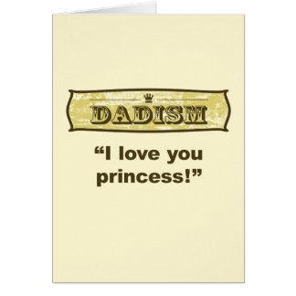 Dadism - I love you princess Card