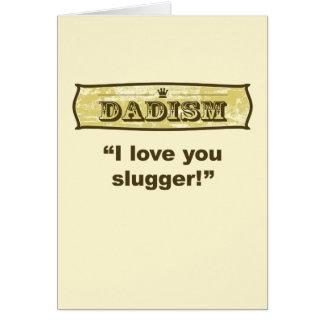 Dadism - I love you slugger Card
