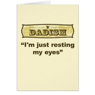 Dadism - I'm just resting my eyes Greeting Card