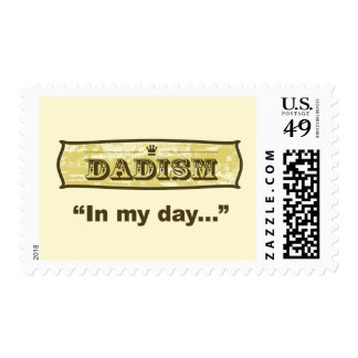Dadism - In My Day... Postage Stamp