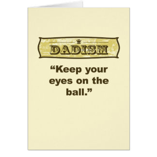 Dadism - Keep your eyes on the ball Card