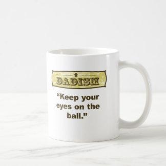 Dadism - Keep your eyes on the ball Coffee Mug