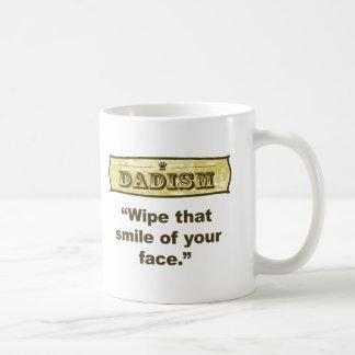 Dadism - limpie esa sonrisa de su cara taza de café