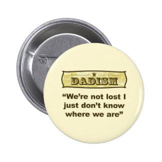 Dadism - nos no pierden pin redondo de 2 pulgadas