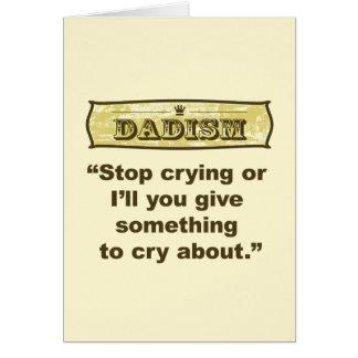 Dadism - pare el llorar o le daré algo… tarjeta de felicitación
