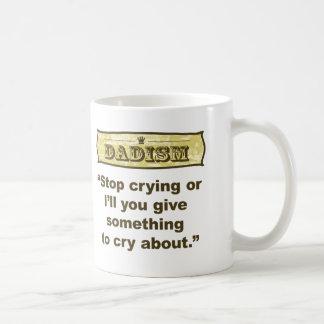 Dadism - pare el llorar o le daré algo… tazas de café