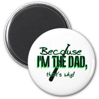 ¡Dadism - porque Im el papá, de que es por qué! Imán Redondo 5 Cm