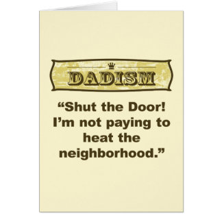 Dadism - Shut the door! Greeting Card
