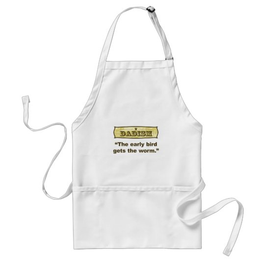 Dadism - The early bird gets the worm Adult Apron