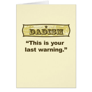 Dadism - This is your last warning Greeting Card