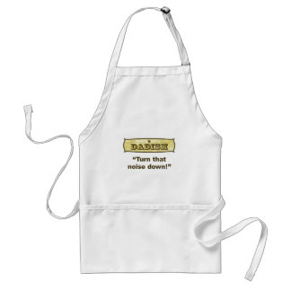 Dadism - Turn down that noise Adult Apron