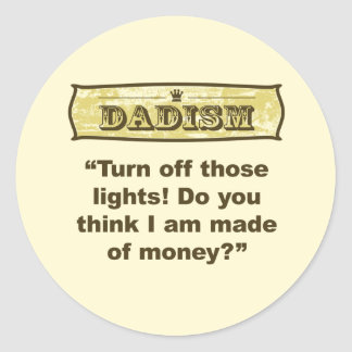 Dadism - Turn off the lights! Classic Round Sticker