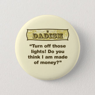 Dadism - Turn off the lights! Pinback Button