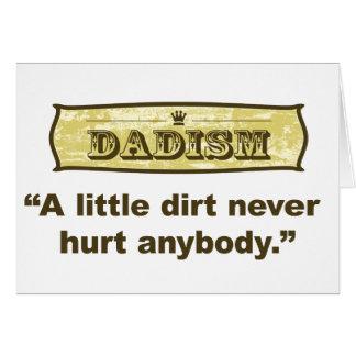 Dadism - una poca suciedad nunca dañó cualquiera tarjeta de felicitación