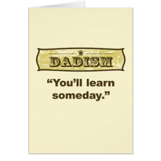 Dadism - usted aprenderá algún día tarjeta de felicitación