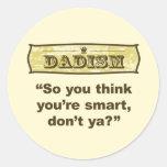 ¿Dadism - usted piensa tan que usted es elegante, Pegatina Redonda