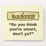¿Dadism - usted piensa tan que usted es elegante,  Tapetes De Ratones