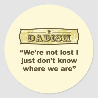 Dadism - We're not lost Classic Round Sticker