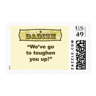 Dadism - We've got to toughen you up! Postage Stamp