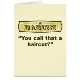 Dadism - You call that a haircut? Card