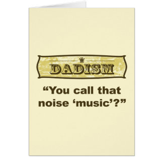 Dadism - You call that noise music? Card