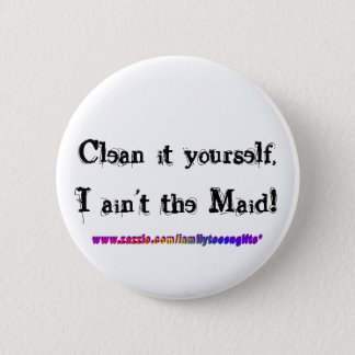 Dadisms, clean it yourself! button