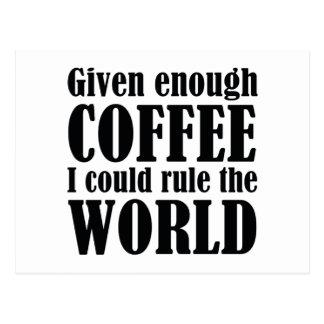 Dado bastante café me podría gobernar el mundo tarjeta postal