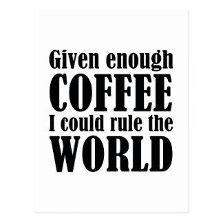 Dado bastante café me podría gobernar el mundo tarjetas postales