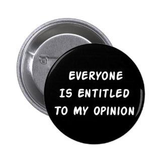 Dado derecho a mi opinión pin redondo de 2 pulgadas