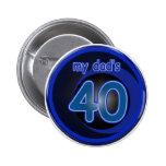 Dad's 40th Birthday Pinback Button