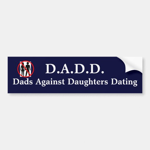 Dads Against Daughters Dating Bumper Sticker