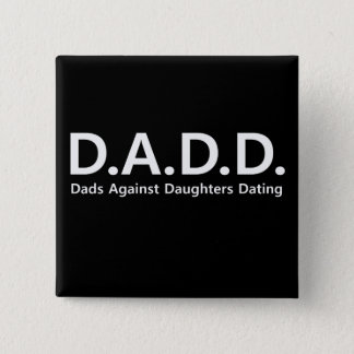 Dads Against Daughters Dating pin Father's  Day