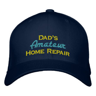 Dad's Amateur Home Repair Embroidered Baseball Hat