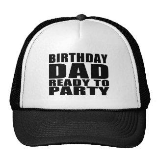 Dads Birthdays : Birthday Dad Ready to Party Trucker Hat