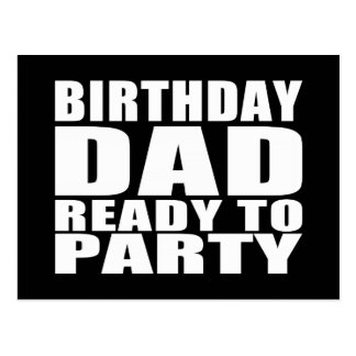 Dads Birthdays : Birthday Dad Ready to Party Postcard