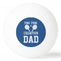 Dad's Blue Ping Pong Champion Custom Ball