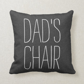 DAD'S CHAIR (customizable) Throw Pillow