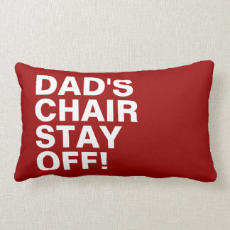 Dad's Chair Stay Off Funny Pillow