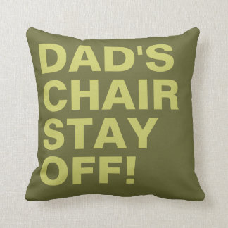 Dad's Chair Stay Off Funny Throw Pillows