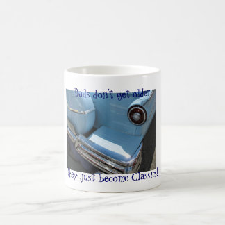 Dads don't get older, they just become Classics! Coffee Mug