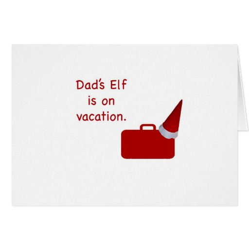 Dad's Elf is on vacation products Card