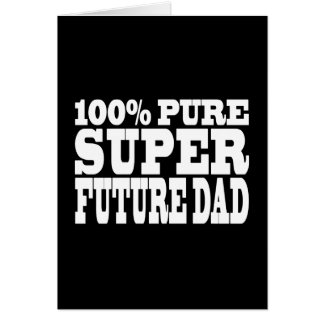 Dads & Fathers To Be : 100% Pure Super Future Dad Card
